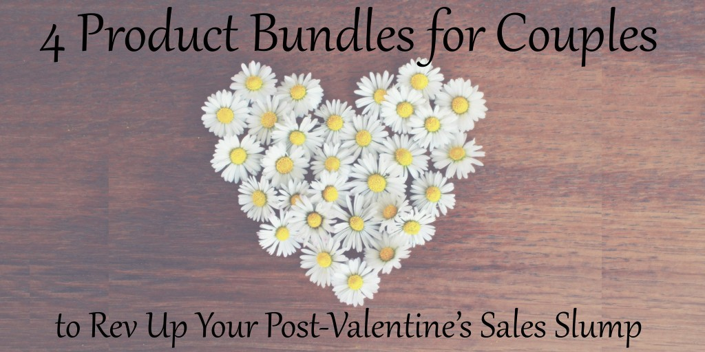 4 Product Bundles for Couples to Rev Up Your Post-Valentine's Sales Slump