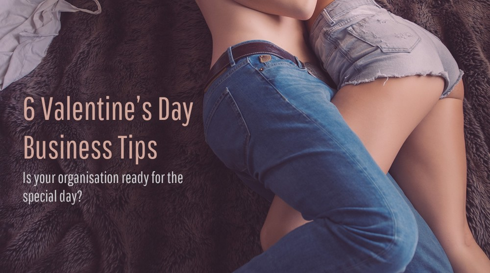 Valentine's Day - 6 great tips for businesses